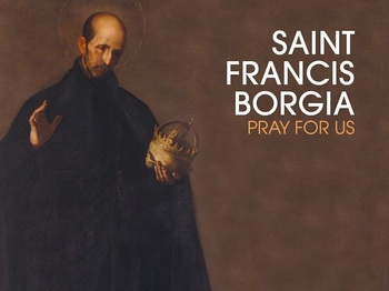 Saint of the Day - Saint Francis Borgia