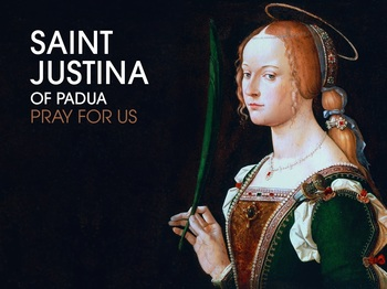 Saint of the Day - Saint Justina of Padua