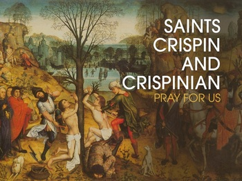 Saint of the Day - Saint Crispin and Crispinian