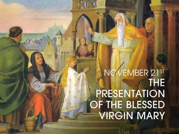 Feast Day - The Presentation of the Blessed Virgin Mary