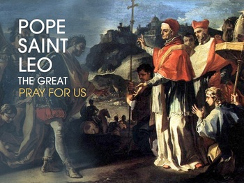 Saint of the Day - Pope Saint Leo