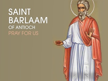 Saint of the Day - Saint Barlaam of Antioch