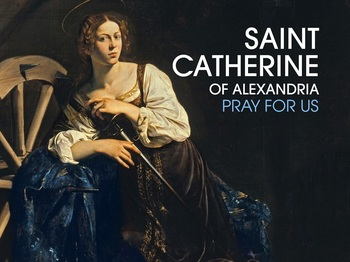 Saint of the Day - Saint Catherine of Alexandria