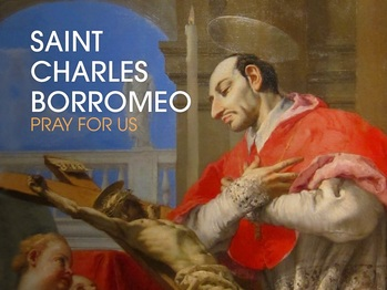 Saint of the Day - Saint Charles of Borromeo