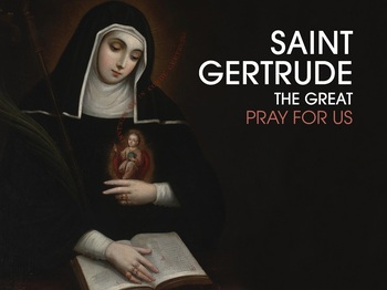 Saint of the Day - Saint Gertrude the Great