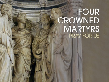 Saint of the Day - the Four Crowned Martyrs