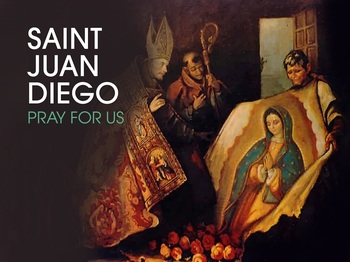 Saint of the Day - Saint Juan Diego