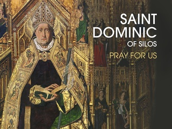Saint of the Day - Saint Dominic of Silos