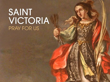 Saint of the Day - Saint Victoria