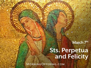 Saint of the Day - Saints Perpetua and Felicity