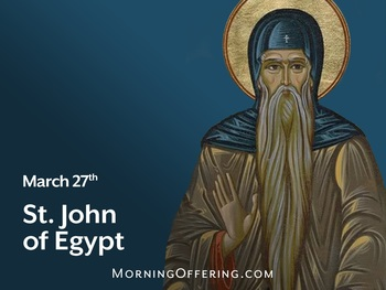 Saint of the Day - Saint John of Egypt