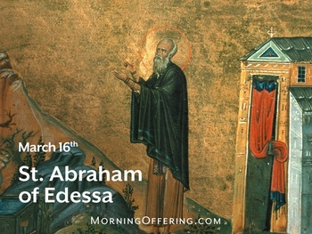 Saint of the Day - Saint Abraham of Edessa