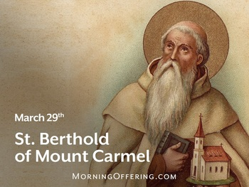 Saint of the Day - Saint Berthold of Mt. Carmel