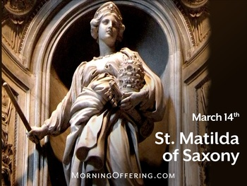 Saint of the Day - Saint Matilda of Saxony
