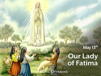 Feast Day - Our Lady of Fatima