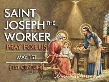 Saint of the Day - Saint Joseph the Worker