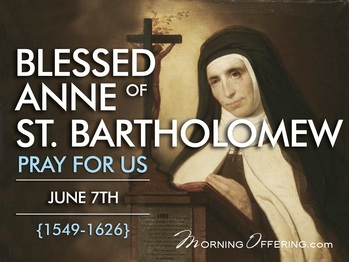Saint of the Day - Blessed Anne of Bartholomew
