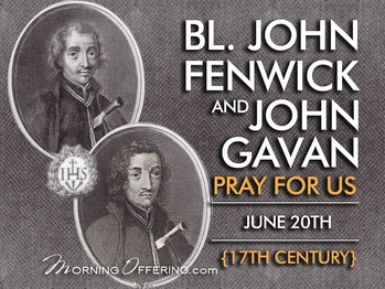 Saint of the Day - Blessed John Fenwick and Blessed John Gavan