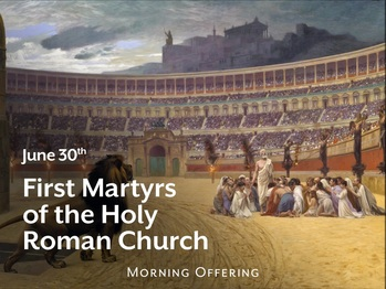 Saint of the Day - First Martyrs of the Holy Roman Church