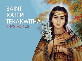 Saint of the Day - Saint Kateri Tekakwitha
