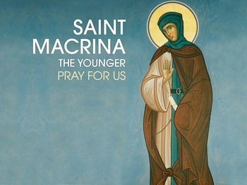 Saint of the Day - Saint Macrina the Younger