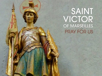 Saint of the Day - Saint Victor of Marseilles