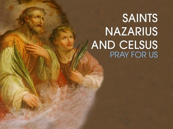Saint of the Day - Saints Nazarius and Celsus