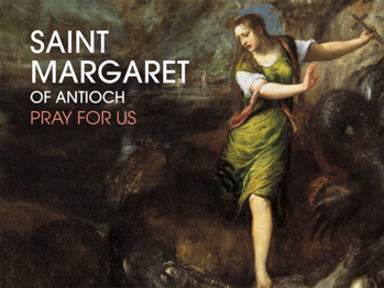 Saint of the Day - Saint Margaret of Antioch