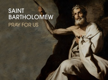 Saint of the Day - Saint Bartholomew