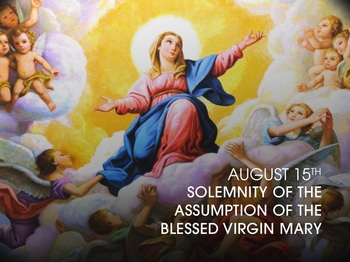 Feast Day - the Solemnity of the Assumption of the Blessed Virgin Mary