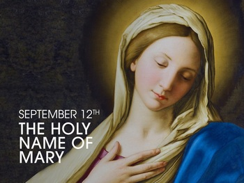 Feast Day - Holy Name of the Blessed Virgin Mary