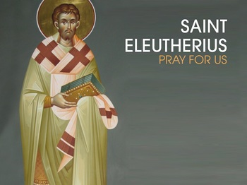 Saint of the Day - Saint Eleutherius