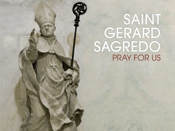 Saint of the Day - Saint Gerard Sagredo