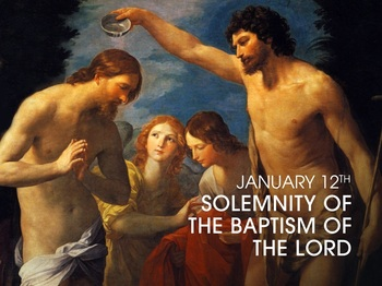 Feast Day - The Solemnity of the Baptism of the Lord