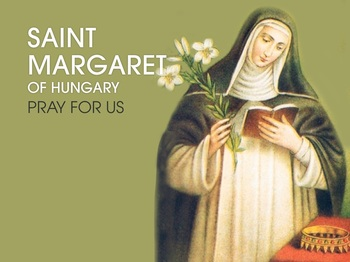 Saint of the Day - Saint Margaret of Hungary