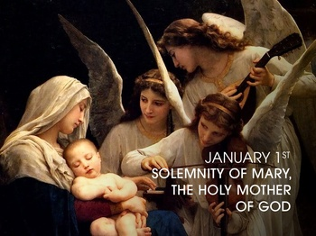 Feast Day - the Solemnity of Mary, the Holy Mother of God