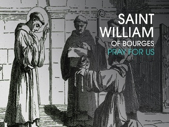 Saint of the Day - Saint William of Bourges