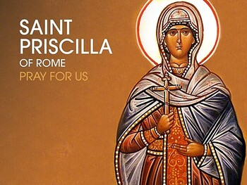Saint of the Day - Saint Priscilla of Rome