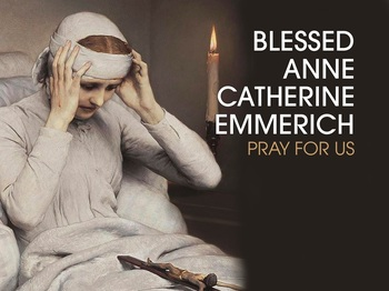 Saint of the Day - Blessed Anne Catherine Emmerich