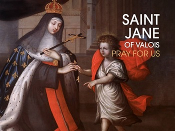Sint of the Day - Saint Jane of Valois