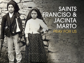 Saint of the Day - Saints Francisco and Jacinta Marto