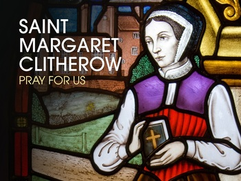 Saint of the Day - Saint Margaret Clitherow