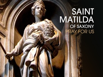 Saint of the Day - Saint Matilda