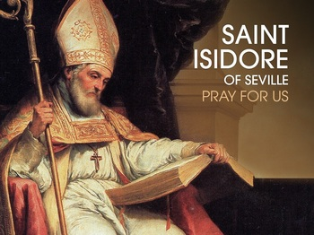 Saint of the Day - Saint Isadore of Seville