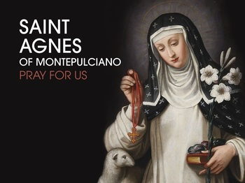 Saint of the Day - Saint Agnes of Montepulciano