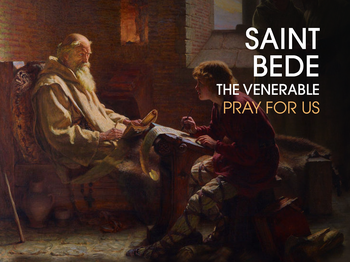 Saint of the Day - Saint Bede