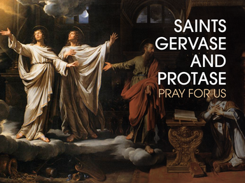 Saint of the Day - Saints Gervase and Protase
