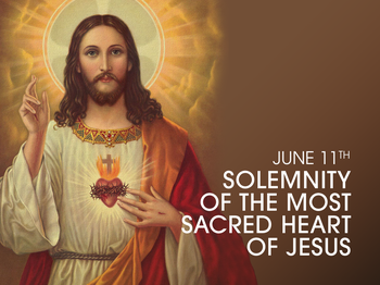 Feast Day - the Solemnity of the Most Sacred Heart of Jesus
