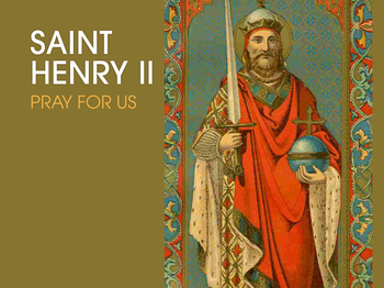 Saint of the Day - Saint Henry