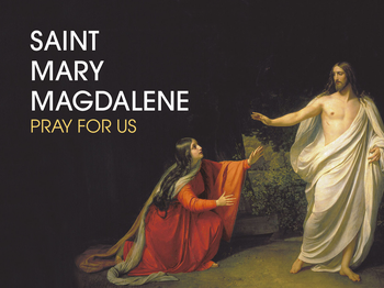 Saint of the Day - Saint Mary Magdalen